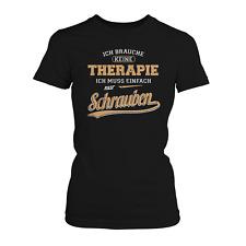 Therapie Schrauben Damen T-Shirt Spruch Geschenk Idee Schrauberin Mechanikerin