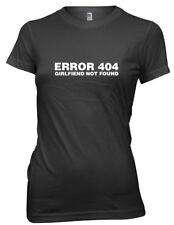 Error 404 Girlfriend Not Found Funny Womens Ladies T-Shirt