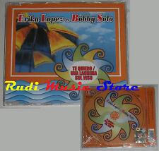 CD Singolo ERIKA LOPEZ BOBBY SOLO Te quiero mucho lacrima sul viso (S4) *