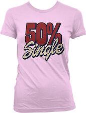 50% Single Percent Girlfriend Boyfriend Cheating Hookup Sex Kiss Juniors T-Shirt
