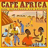 Cafe Africa Sun Savannahs and Safaris  CD Album