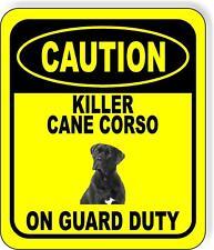 Caution Killer Cane Corso On Guard Duty Metal Aluminum Composite Sign