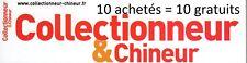 REVUE MAGAZINE COLLECTIONNEUR CHINEUR 29 au 237 + HORS SERIE 2008-2017 au choix
