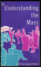 Understanding The Mass Joseph T Nolan SC 1976