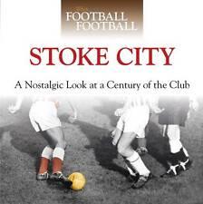 STOKE CITY, WHEN FOOTBALL WAS FOOTBALL, NEW HARDBACK BOOK
