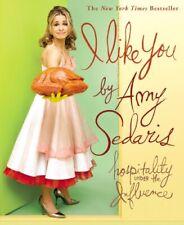 I Like You: Hospitality Under the Influence-Amy Sedaris