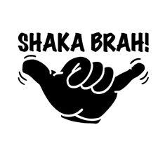 SHAKA BRAH! HAWAIIAN HAND Vinyl Decal Sticker -Car Truck Window SUV case laptop
