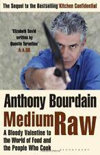 Medium Raw: A Bloody Valentine to the World of Fo..., Bourdain, Anthony Hardback