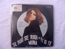 """DISCO VINILE 45 GIRI Mina """"Se piangi se ridi / Più di te"""""""