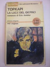 AMBLER ERIC TOPKAPI LA LUCE DEL GIORNO OSCAR MONDADORI 1965
