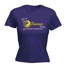 Its A Taurus Thing Understand WOMENS T-SHIRT Astrology Zodiac birthday gift