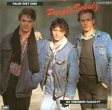 """PURPLE SCHULZ - NUR MIT DIR / IN DIESER NACHT 7"""" SINGLE (B827)"""