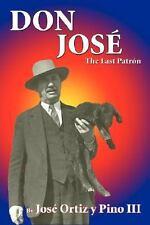 Don Jose': The Last Patron (Paperback or Softback)