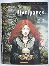 Moriganes complainte landes perdues T.5 édition originale 2004  Dufaux Delaby
