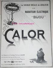 PUBLICITE CALOR RADIATEUR ELECTRIQUE BIJOU DE 1920 FRENCH AD ADVERT PUB RARE