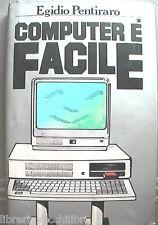 COMPUTER E FACILE Egidio Pentiraro Scienza Informatica Programmazione Manuale di