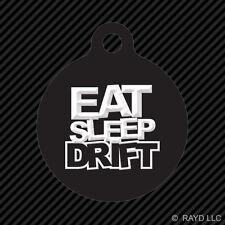 Eat Sleep Drift Keychain Round with Tab dog engraved many colors #1 jdm drift