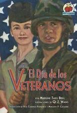 El Dia de Los Veteranos: Veterans Day (Yo Solo Festividades) (Spanish Edition)