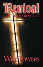 Revival : Holy Revenge by Will Jowers ( Paperback)