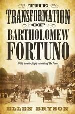 The Transformation of Bartholomew Fortuno, Ellen Bryson, Excellent