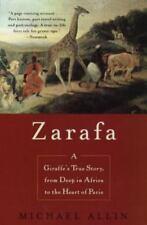 Zarafa: A Giraffe's True Story, from Deep in Africa to the Heart of Paris by Al