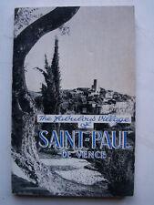 THE FABULOUS VILLAGE OF SAINT PAUL DE VENCE ALPES MARITIMES PROVENCE COTE D'AZUR