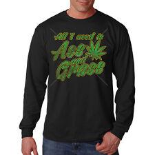 All I Need Is Ass & Grass Marijuana 420 Weed Kush Cannabis Long Sleeve T-Shirt