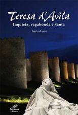 Teresa d'Avila. Inquieta, vagabonda e santa. Ediz. integrale - Lusini Sandro
