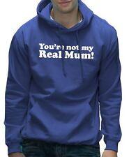 Non sei la mia vera mamma Divertente Unisex Felpa con cappuccio-vari colori disponibili