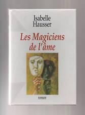 LES MAGICIENS DE L'AME ISABELLE HAUSSER 1997