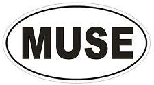 MUSE Oval Bumper Sticker or Helmet Sticker D1789 Euro Oval Funny Gag Prank