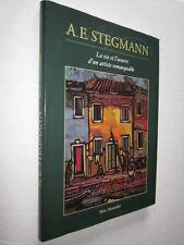 PEINTURE: A.E. STEGMANN La vie et l'oeuvre d'un artiste remarquable