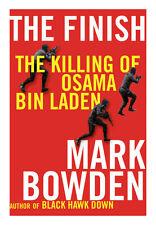 The Finish: The Killing of Osama Bin Laden, Bowden, Mark, Good Books