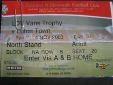04/11/2003 Ticket: Rushden And Diamonds v Luton Town [LDV Vans Trophy] . No obvi