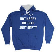 Not Happy Not Sad Just Empty HOODIE hoody birthday gift dark emo goth funny