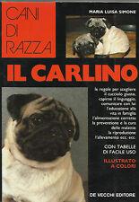 CANI DI RAZZA _ MARIA LUISA SIMONE : IL CARLINO_  DE VECCHI EDITORE_ 1994