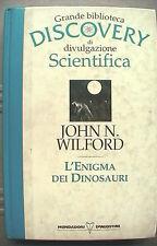 L ENIGMA DEI DINOSAURI Rettili o animali a sangue caldo John N Wilford Scienza
