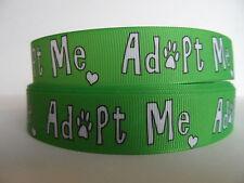 "Grosgrain Ribbon, Adopt Me in Green, Animal Shelter Dog Cat Animal Rescue 7/8"""