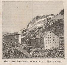 1891 Gran San Bernardo - Ospizio e il Monte morto xilografia