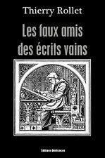 Les faux amis des ecrits vains, par Thierry Rollet