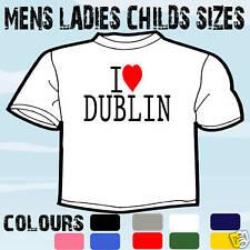 I LOVE HEART DUBLIN T-SHIRT ALL SIZES & COLOURS