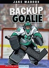 Backup Goalie (Jake Maddox Sports Stories), Maddox, Jake, Acceptable Book