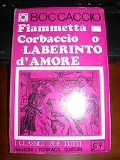 BOCCACCIO FIAMMETTA  CORBACCIO O LABERINTO D'AMORE 1^EDIZ 1967 AVANZINI TORRACA