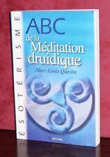 Marc-Louis Questin -  ABC de la Méditation druidique