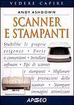 Scanner e stampanti - Andy Ashdown (Apogeo) Ca