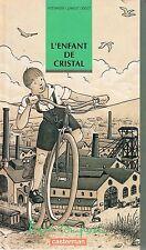YVES ANDRE & JEAN-LUC DIDELOT - L'ENFANT DE CRISTAL - PASSE COMPOSE / CASTERMAN