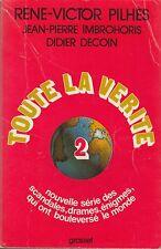 TOUTE LA VERITE / 2 / PILHES-IMBROHORIS-DECOIN / GRASSET