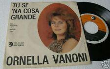 """ORNELLA VANONI:7""""-TU SI NA COSA GRANDE-ORIG.1964 EX"""