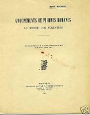 GROUPEMENT DE PIERRES ROMANES. TOULOUSE. RACHOU 1932