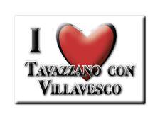 CALAMITA LOMBARDIA MAGNETE SOUVENIR I LOVE TAVAZZANO CON VILLAVESCO (LO)